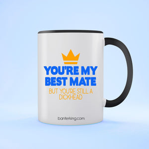 YOU'RE MY MATE BUT TWO TONED LARGE 11 OZ BANTER MUG Mug BanterKing Black 1 MUG