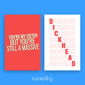 YOU'RE MY SISTER BUT YOU'RE STILL A MASSIVE CARD Card BanterKing
