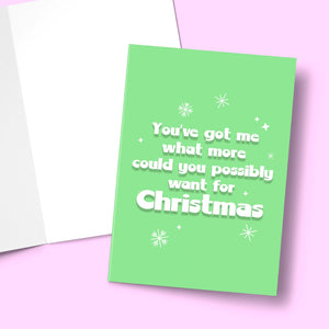 You've got me what more could you possibly want for christmas Greeting Card Stationery Prodigi