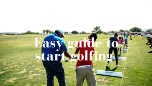 Easy Guide to Start Golfing