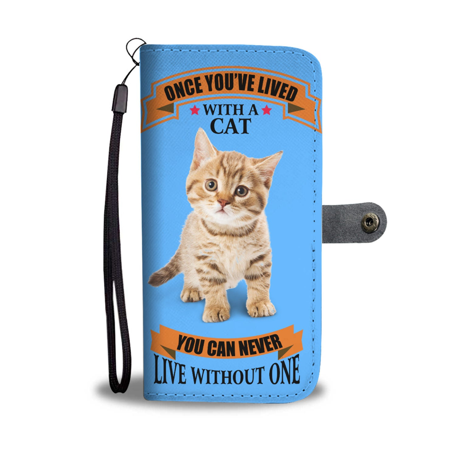Once You've Lived With A Cat Wallet Case