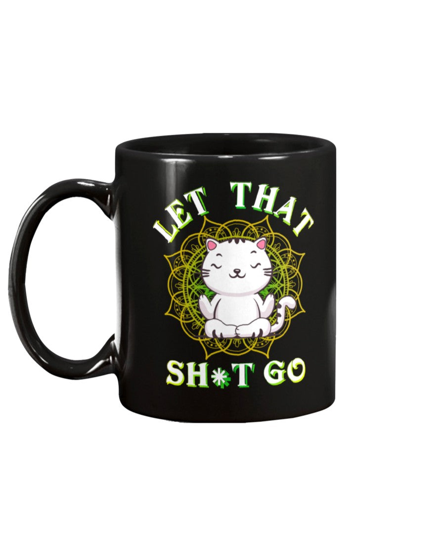 Let That Shit Go Black Ceramic Mug Cup