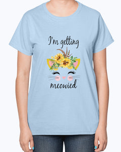 I'm Getting Meowied T-shirt