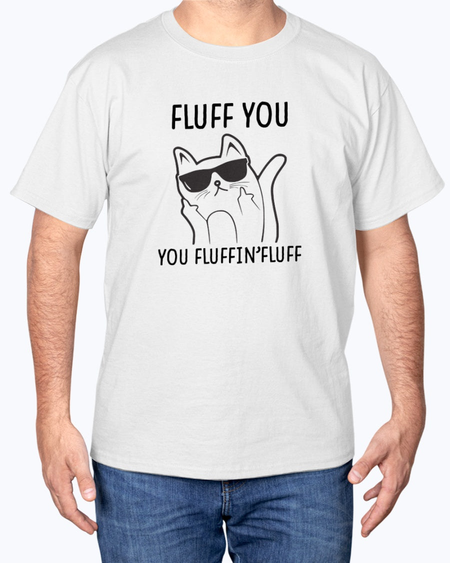 Fluff You  Funny Cute Cat T-shirt