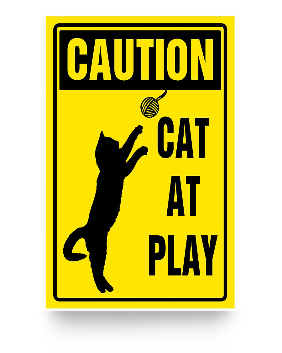 Caution cat at play home decor poster