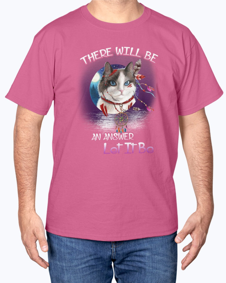 There Will Be An Answer Cat T-shirt