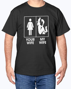 Your Wife Vs My Wife T-shirt