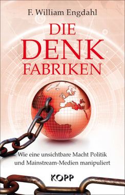Die Denkfabriken - F. William Engdahl