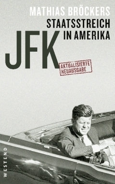 JFK - Staatsstreich in Amerika - Mathias Bröckers