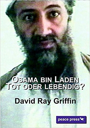 Osama bin Laden: Tot oder lebendig? David Ray Griffin