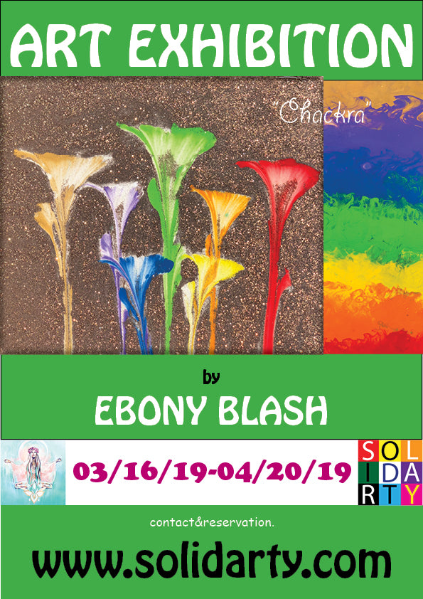 "ART EXHIBITION ""CHAKRA'' By EBONY BLASH (Mars-April 2019)"