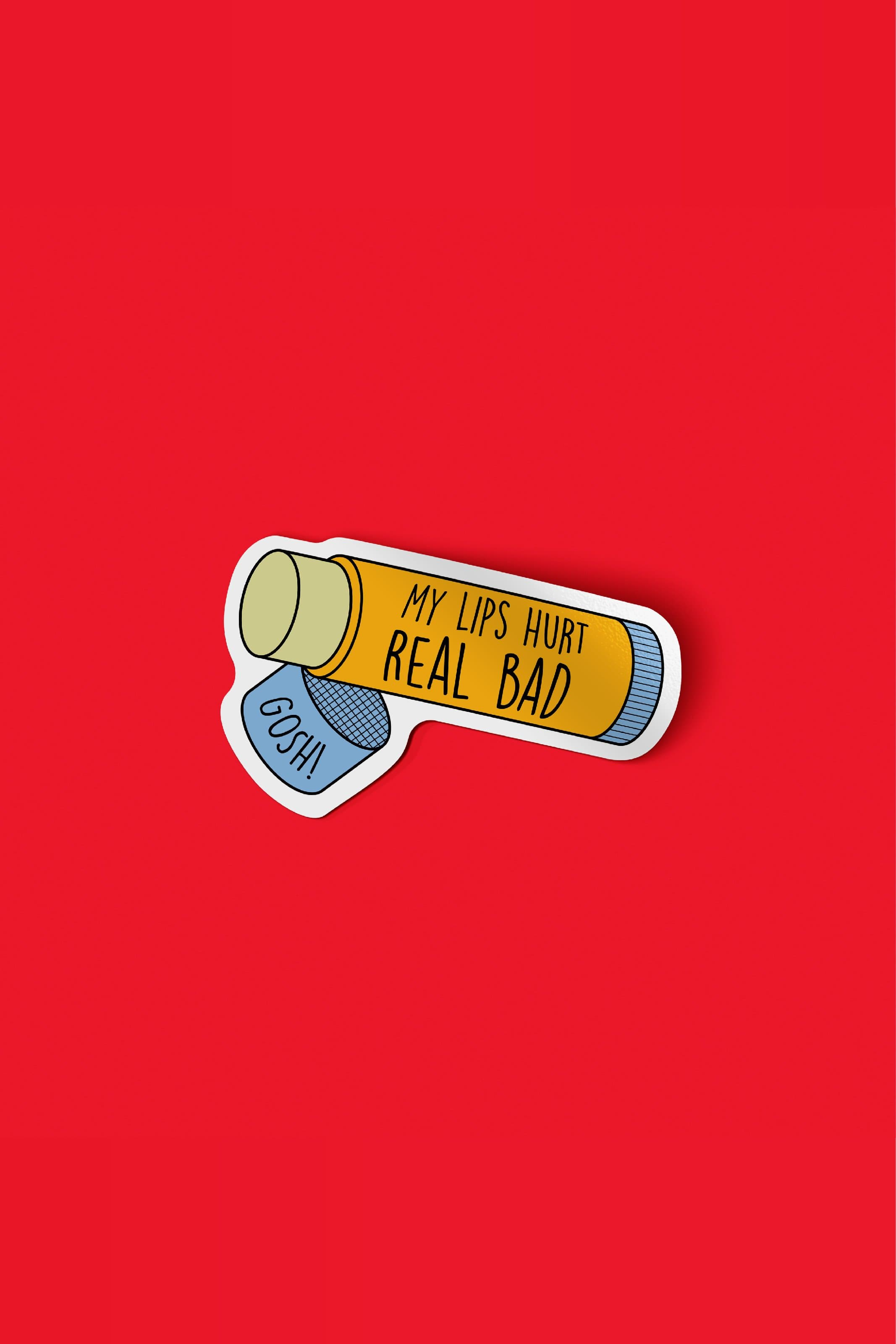 My Lips Hurt Real Bad Sticker