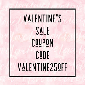 Valentine's Sale Saturday February 9, 2019 from 10:00 AM to 5:00 PM.