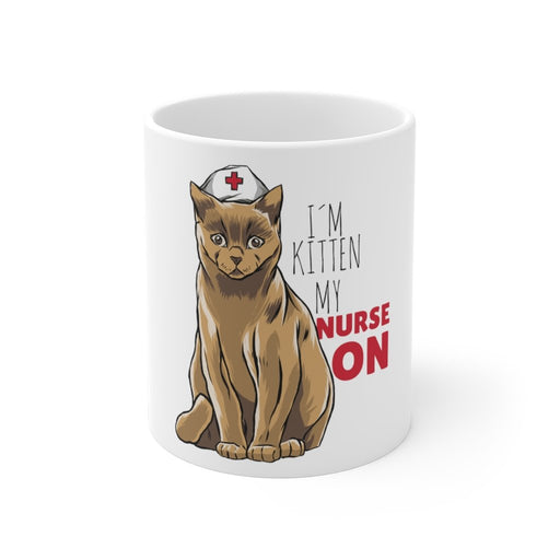 Cat Coffee Mug | I'm Kitten My Nurse On | Cat Coffee Mug | sumoearth 🌎