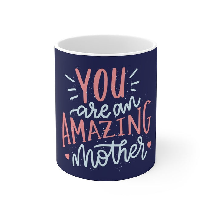 Mom Coffee Mug | Mom Coffee Mug - You Are An Amazing Mother | sumoearth 🌎