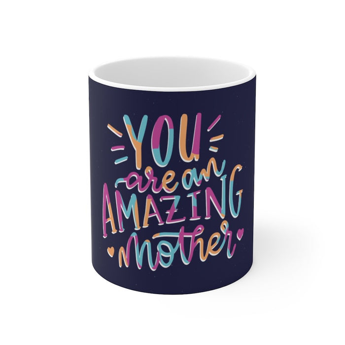 Mom Coffee Mug | Mom Coffee Mug - You Are An Amazing Mother (Colorful) | sumoearth 🌎