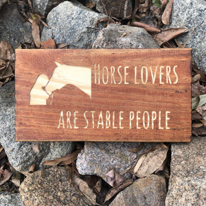"Hand Crafted ""Horse Lovers are Stable People"" Girl & Horse Sign"