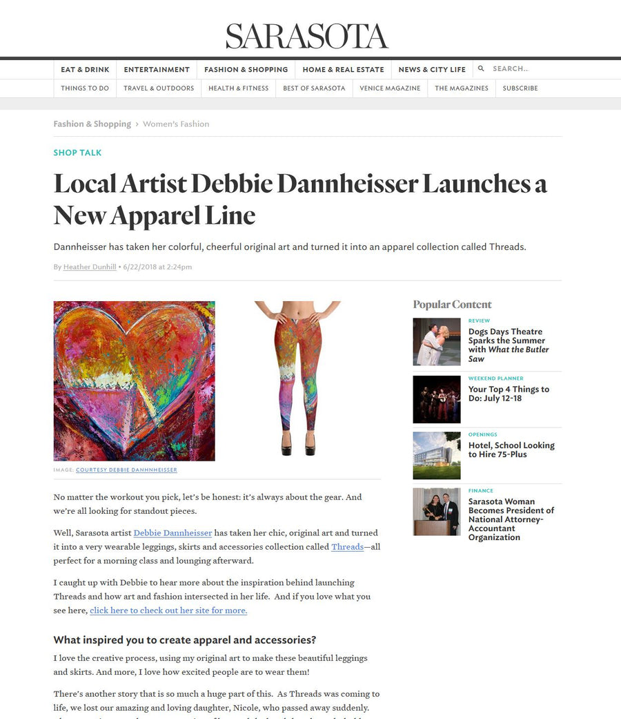 Local Artist Debbie Dannheisser Launches a New Apparel Line. No matter the workout you pick, let's be honest: it's always about the gear. And we're all looking for standout pieces. Well, Sarasota artist Debbie Dannheisser has taken her chic, original art and turned it into a very wearable leggings, skirts and accessories collection called Threads—all perfect for a morning class and lounging afterward.