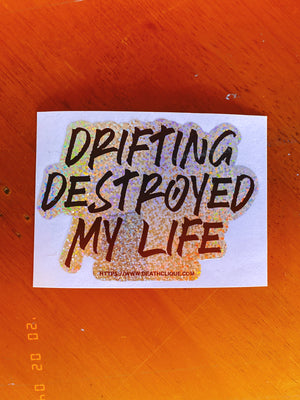 Drifting Destroyed My Life Sticker