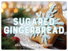 Sugared Gingerbread