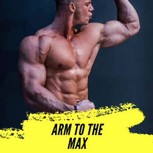 ARM TO THE MAX