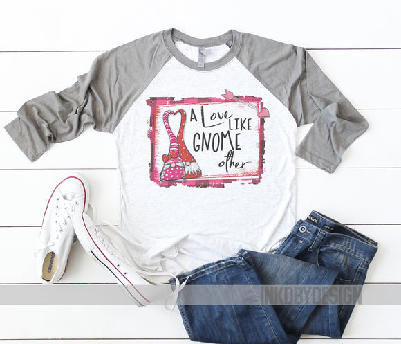 cbe73e102 Love Like Gnome Other   Womens Valentines Shirt   Valentines   Funny  Valentines   Baseball Style