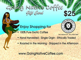 $25 Going Native Gift Card - Going Native Coffee Club