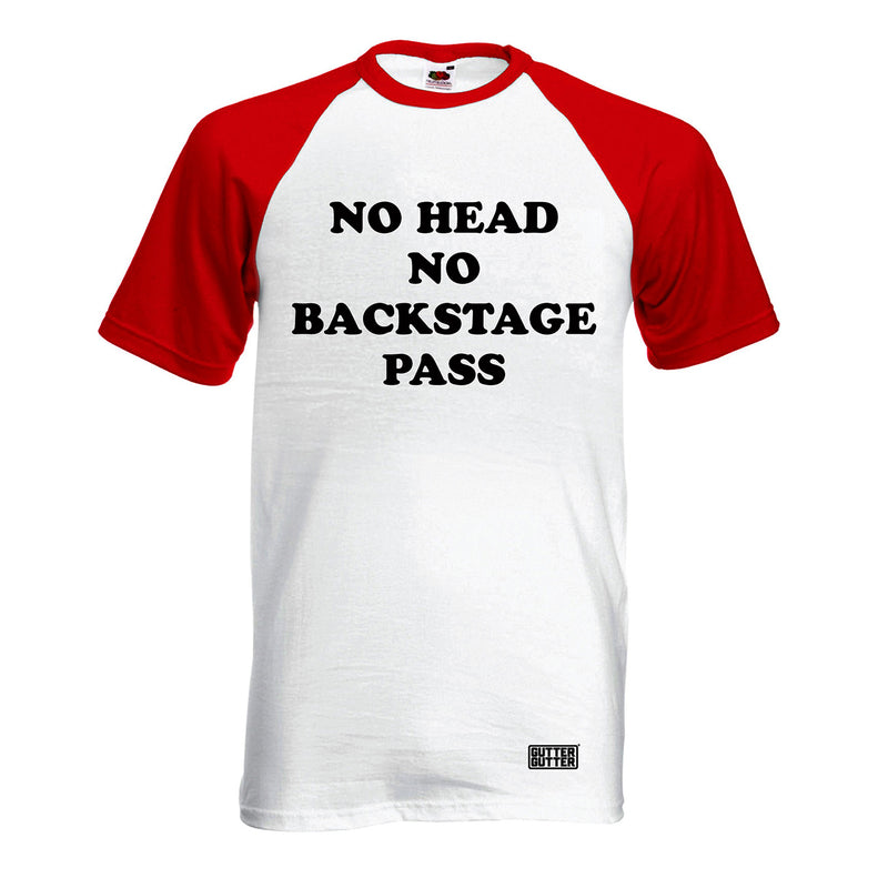 No Head No Backstage Pass T-shirt (SALE)