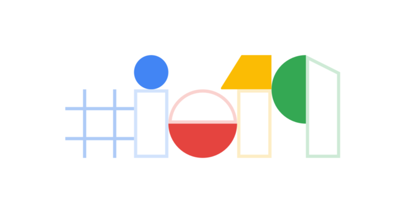 2019 Google I/O Event: What You Missed: