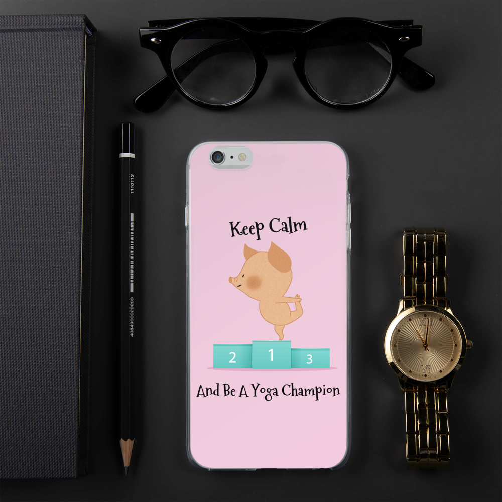 Keep Calm and Be A Yoga Champion iPhone Case - 4 LONELY PIGGIES