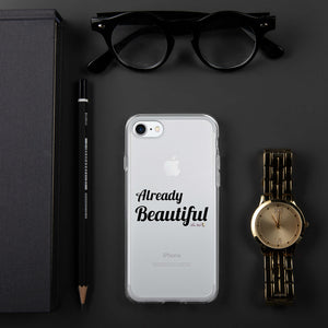 Already Beautiful iPhone Case