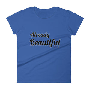 Already Beautiful Tshirt