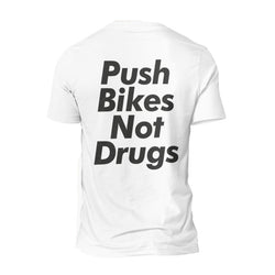 Push Bikes Not Drugs, Cycling Inspired T-shirt, Cycling T-shirt, Cycling tee shirt, Cycling tee