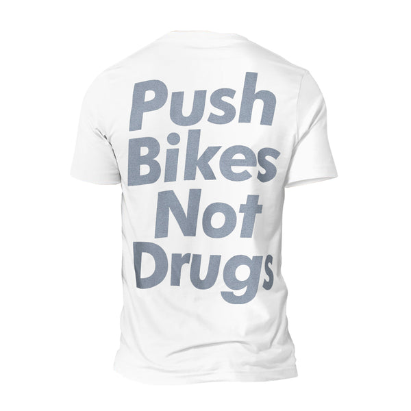 Push Bikes Not Drugs PREM Tee