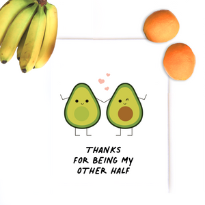 TEA TOWEL: Thanks for being my other half (AVOCADO)