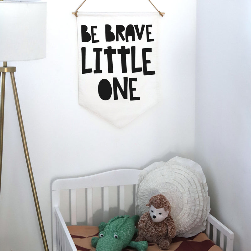 HANGING BANNER (large): BE BRAVE LITTLE ONE