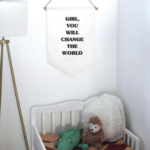 HANGING BANNER (large): GIRL, YOU WILL CHANGE THE WORLD