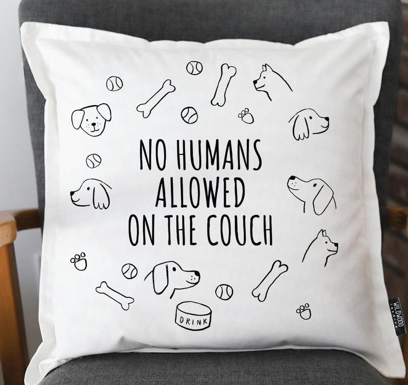 PILLOW: NO HUMANS ALLOWED ON THE COUCH