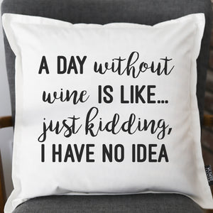 PILLOW-P20: A DAY WITHOUT WINE