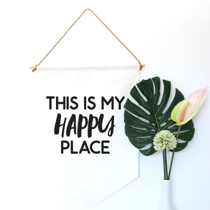 HANGING BANNER (large): THIS IS MY HAPPY PLACE