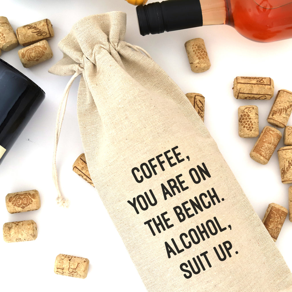 WINE BAG: COFFEE, YOU'RE ON THE BENCH