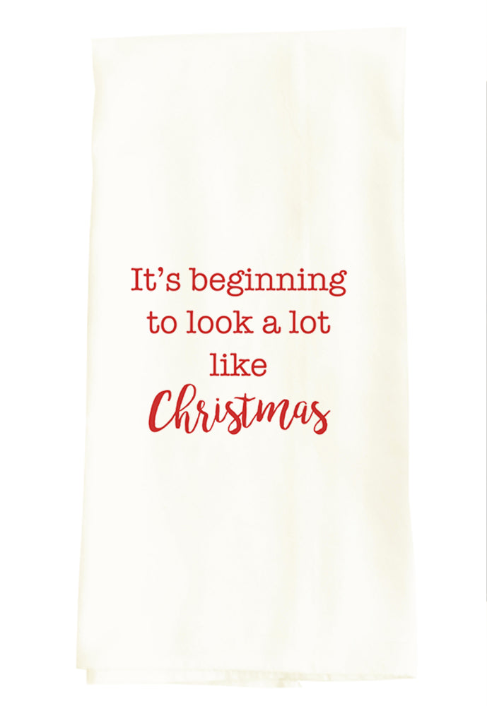 TEA TOWEL (CHRISTMAS): IT'S BEGINNING TO LOOK A LOT LIKE CHRISTMAS