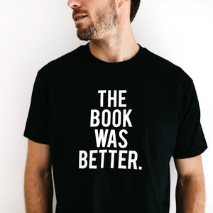 TSHIRT: BOOK WAS BETTER