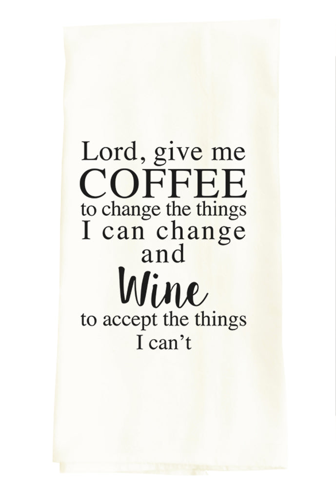 LORD GIVE ME COFFEE TO CHANGE THE THINGS I CAN CHANGE...