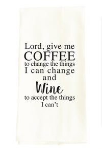 TEA TOWEL: LORD GIVE ME COFFEE TO CHANGE THE THINGS I CAN CHANGE...