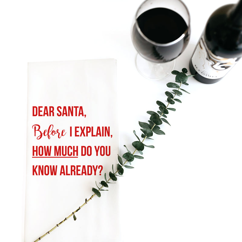 TEA TOWEL (CHRISTMAS): DEAR SANTA, BEFORE I EXPLAIN