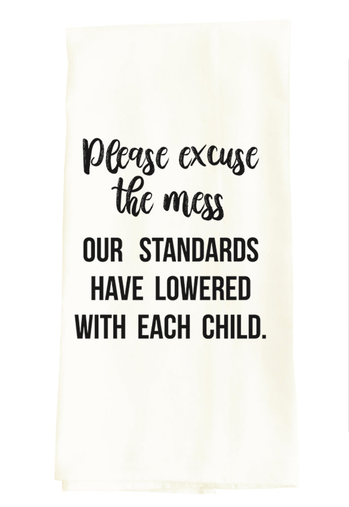 TEA TOWEL: EXCUSE THE MESS - STANDARDS LOWERED