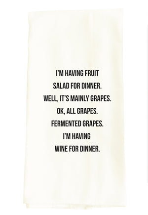 TEA TOWEL: I'M HAVING FRUIT SALAD FOR DINNER