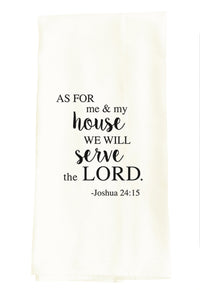 TEA TOWEL: AS FOR ME AND MY HOUSE