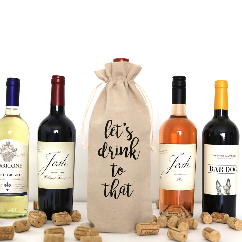WINE BAG: LET'S DRINK TO THAT